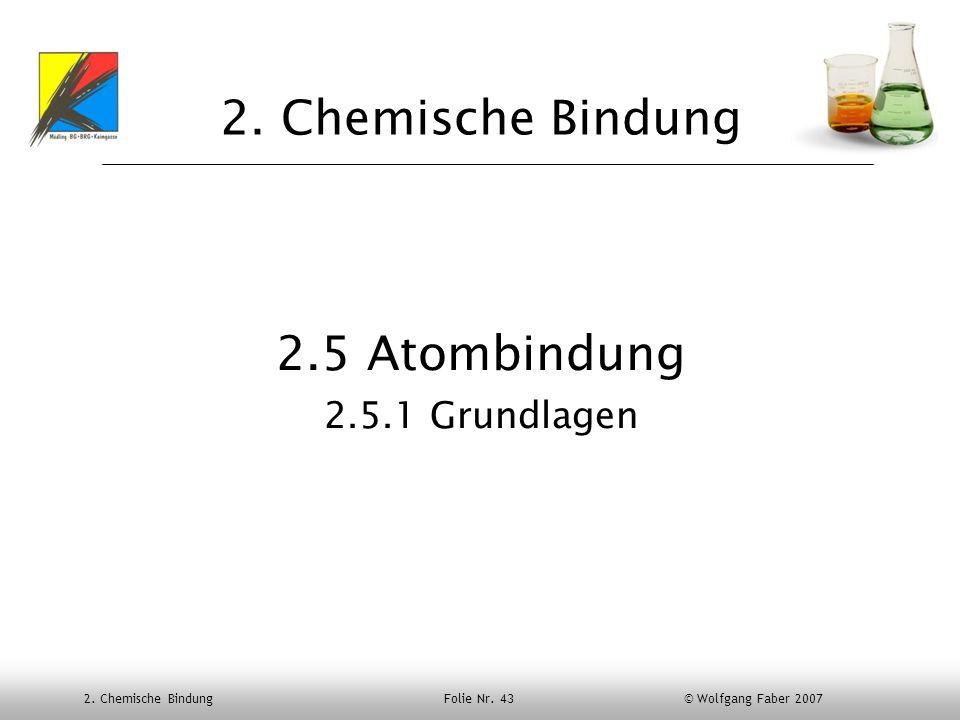 2. Chemische Bindung 2.5 Atombindung 2.5.1 Grundlagen