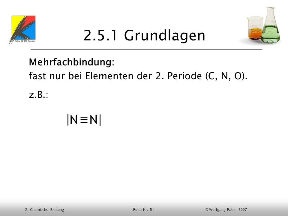 2.5.1 Grundlagen N N Mehrfachbindung:
