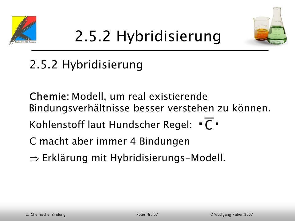 2.5.2 Hybridisierung C 2.5.2 Hybridisierung