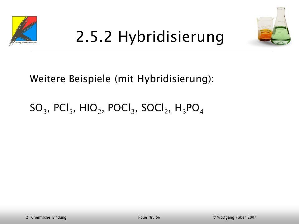 2.5.2 Hybridisierung Weitere Beispiele (mit Hybridisierung):