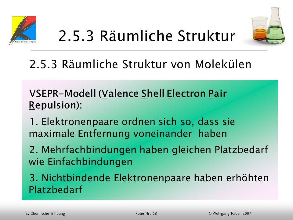 2.5.3 Räumliche Struktur 2.5.3 Räumliche Struktur von Molekülen