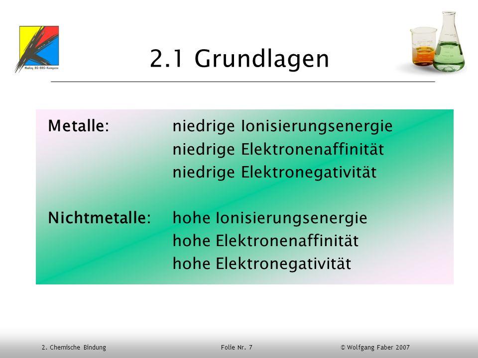 2.1 Grundlagen Metalle: niedrige Ionisierungsenergie