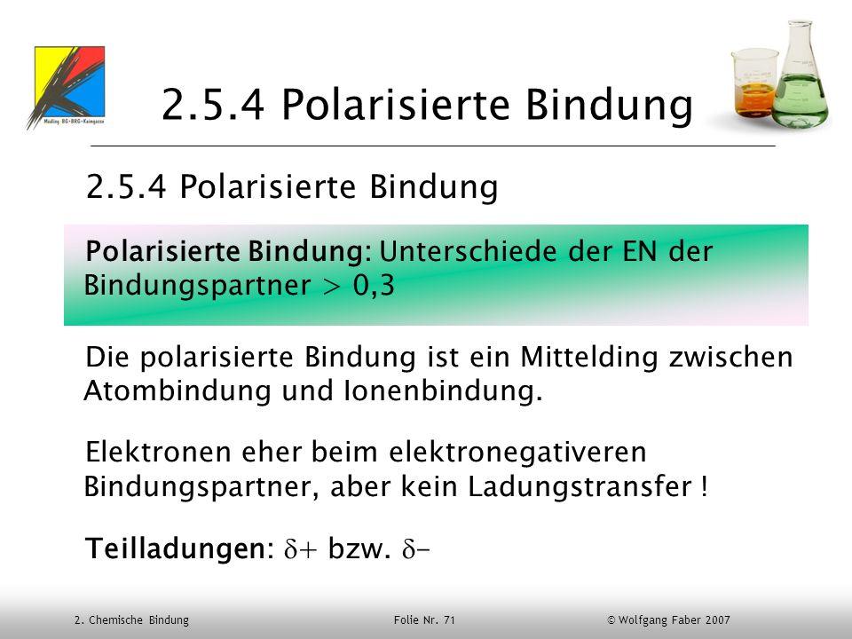 2.5.4 Polarisierte Bindung 2.5.4 Polarisierte Bindung