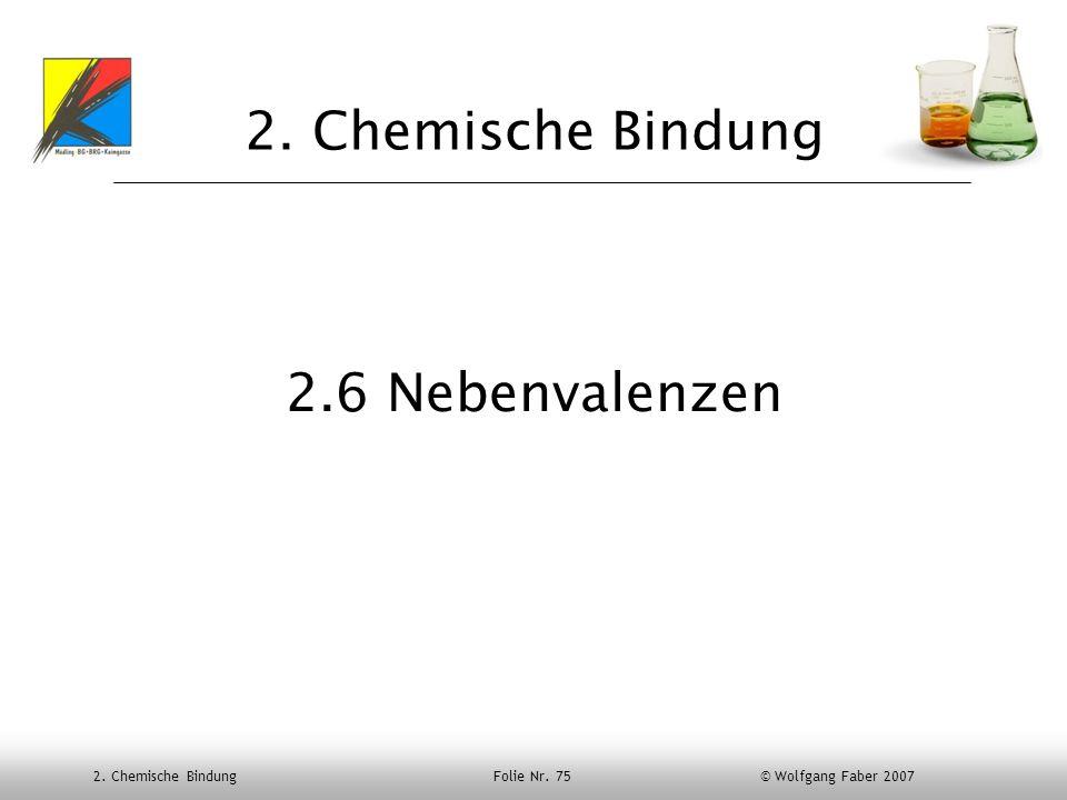 2. Chemische Bindung 2.6 Nebenvalenzen