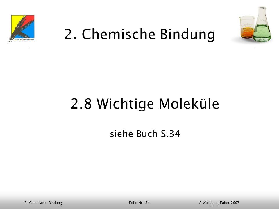 2. Chemische Bindung 2.8 Wichtige Moleküle siehe Buch S.34