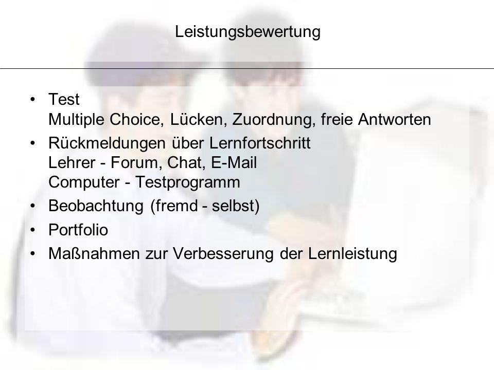 Leistungsbewertung Test Multiple Choice, Lücken, Zuordnung, freie Antworten.