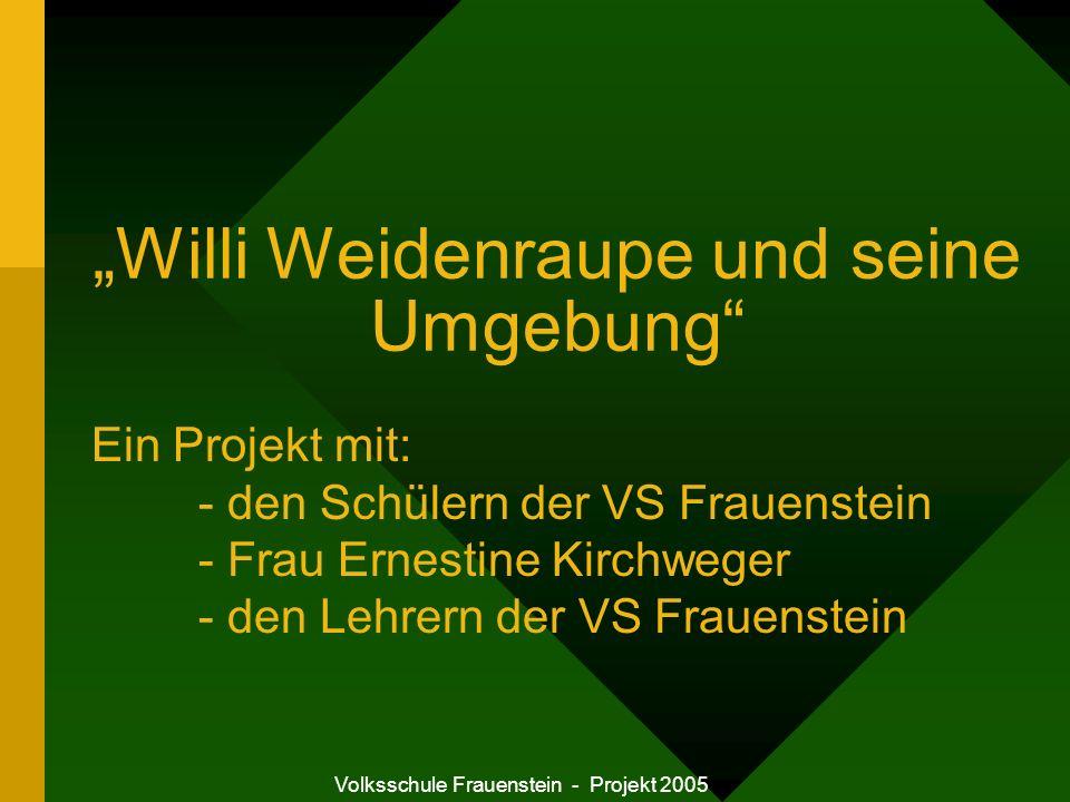 """""""Willi Weidenraupe und seine Umgebung"""