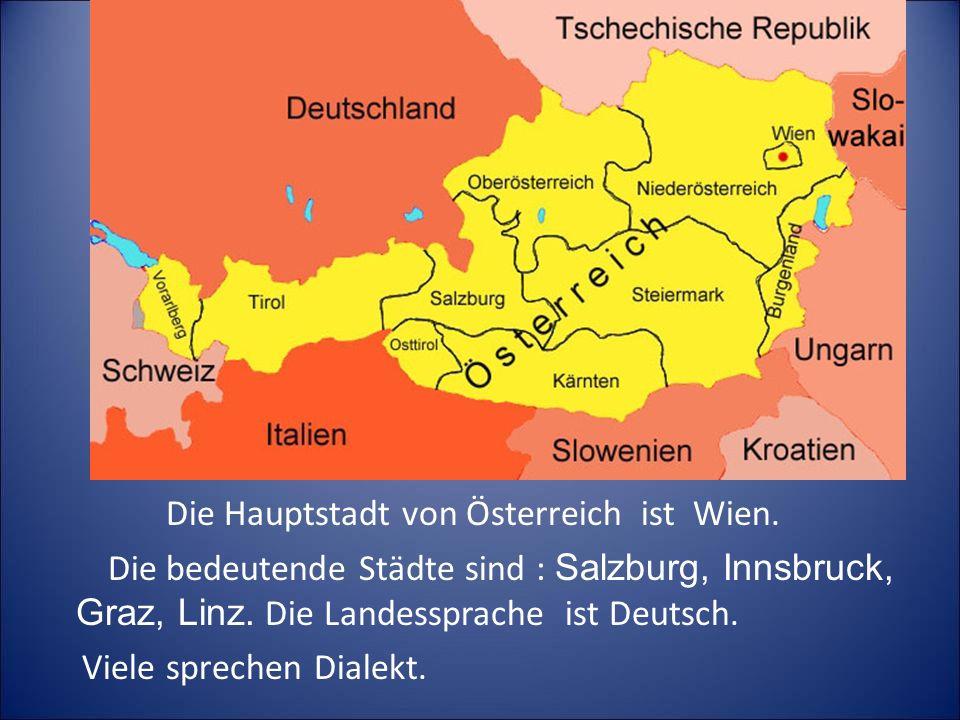 Die Hauptstadt von Österreich ist Wien.