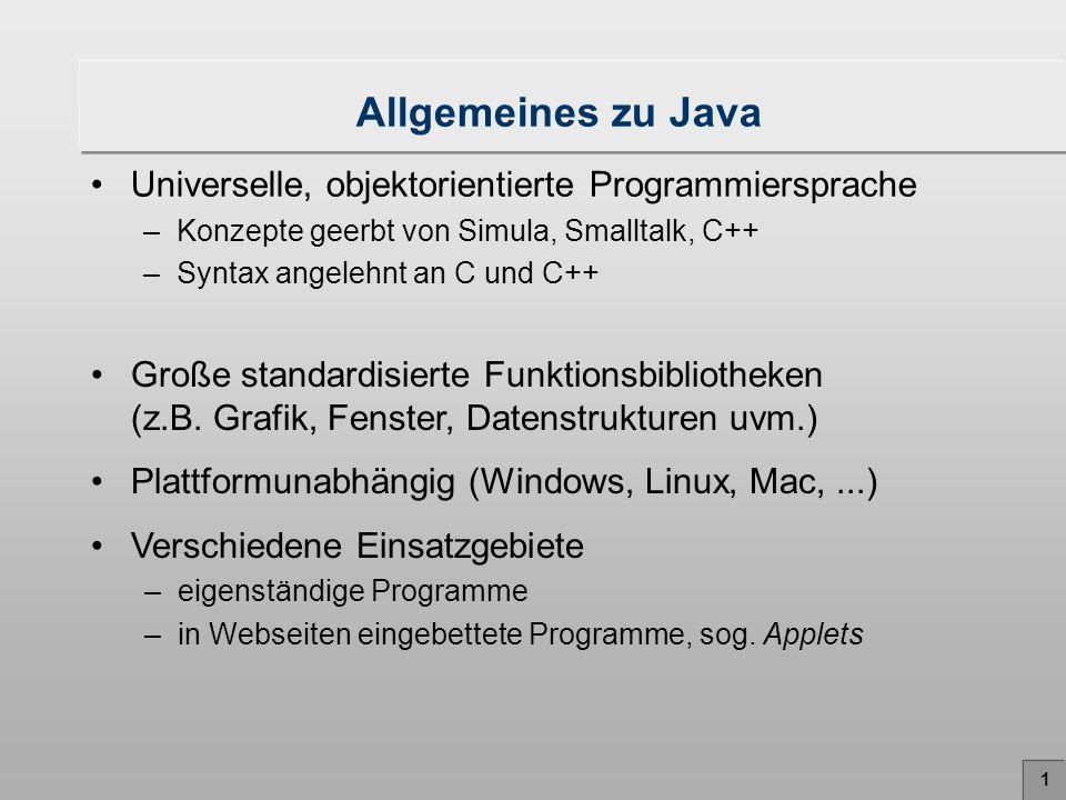 Allgemeines zu Java Universelle, objektorientierte Programmiersprache