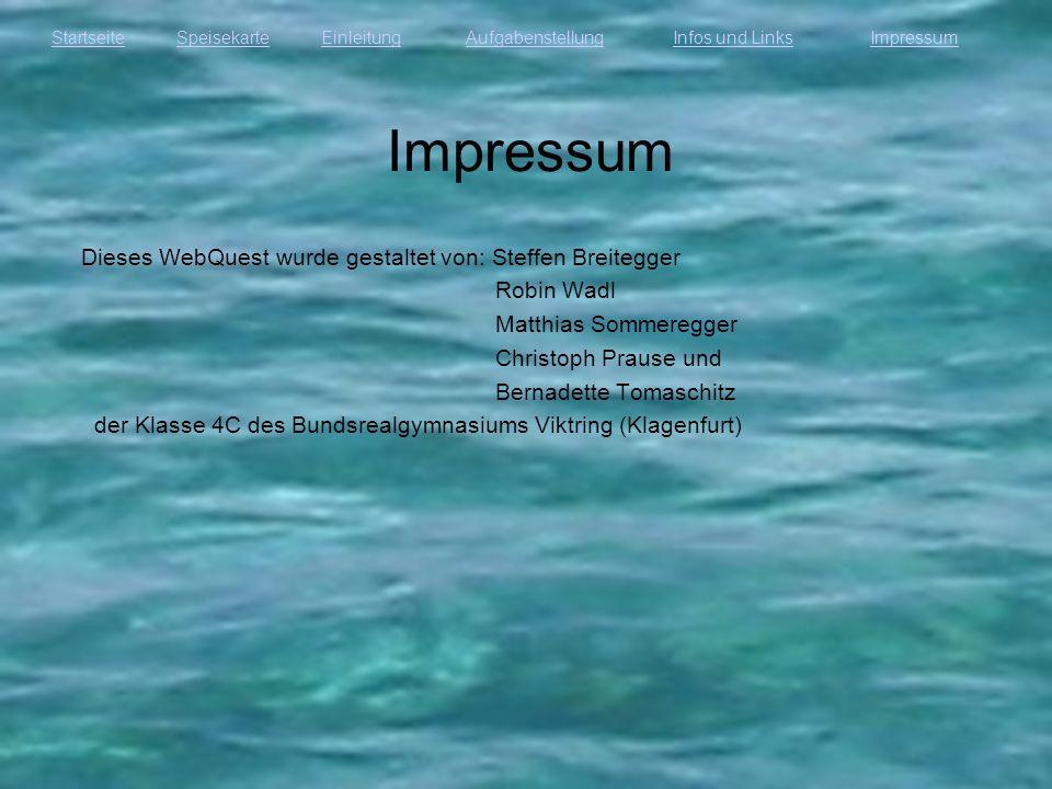 Impressum Dieses WebQuest wurde gestaltet von: Steffen Breitegger