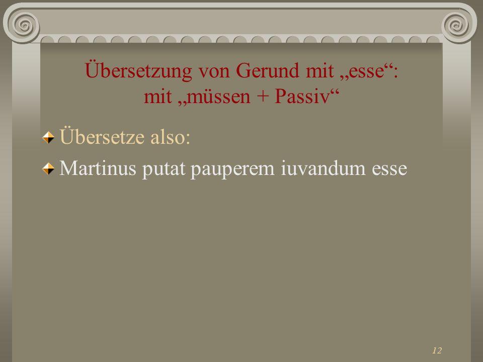 """Übersetzung von Gerund mit """"esse : mit """"müssen + Passiv"""