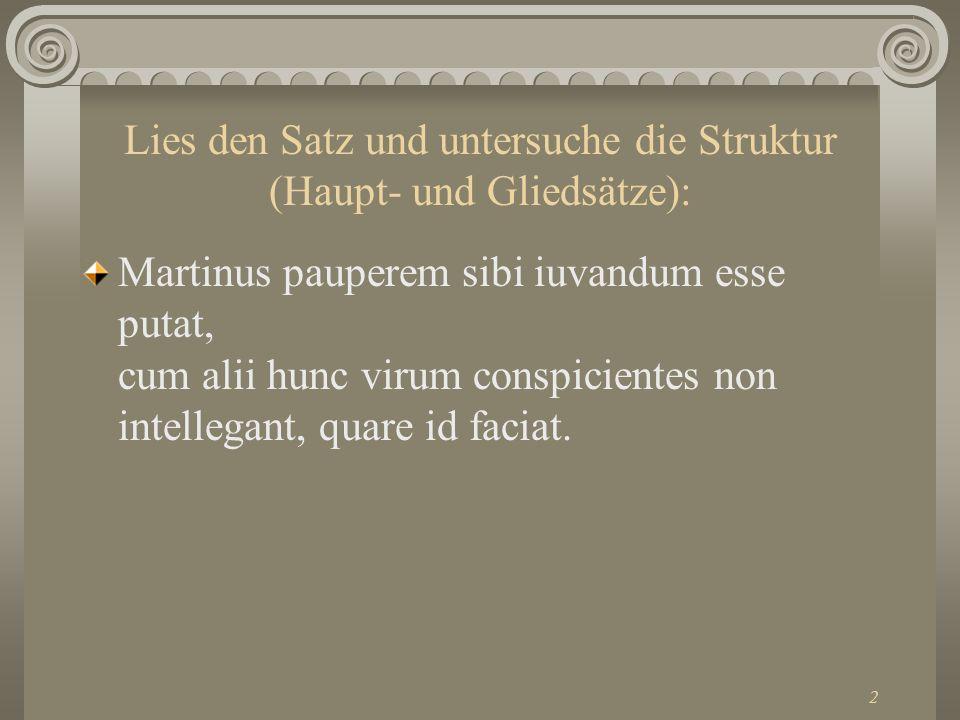 Lies den Satz und untersuche die Struktur (Haupt- und Gliedsätze):