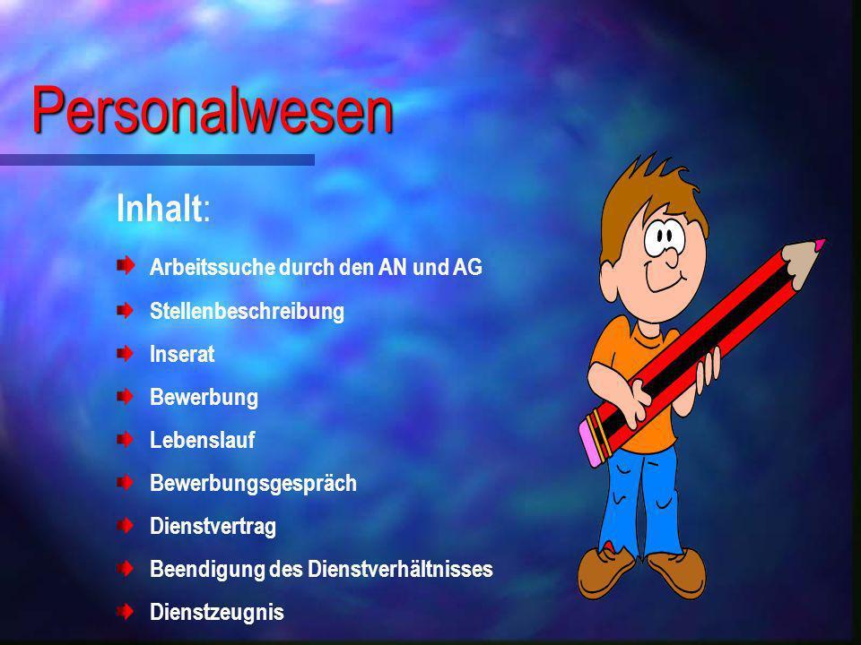 Personalwesen Inhalt: Arbeitssuche durch den AN und AG