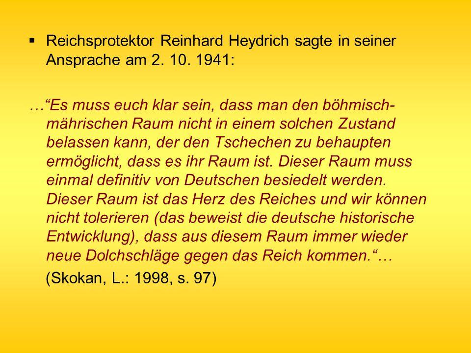 Reichsprotektor Reinhard Heydrich sagte in seiner Ansprache am 2. 10