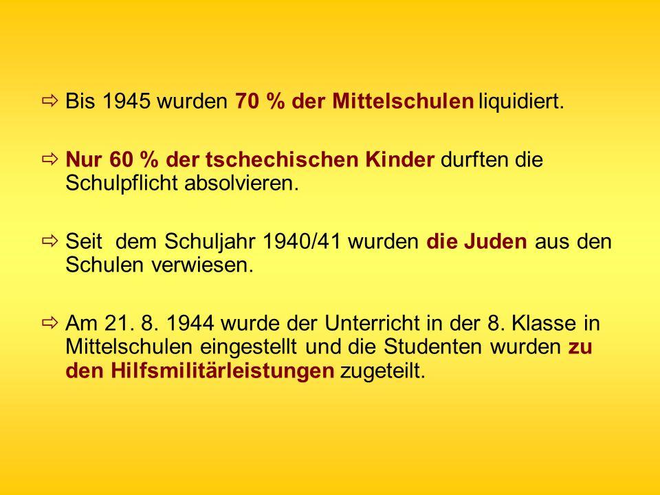 Bis 1945 wurden 70 % der Mittelschulen liquidiert.