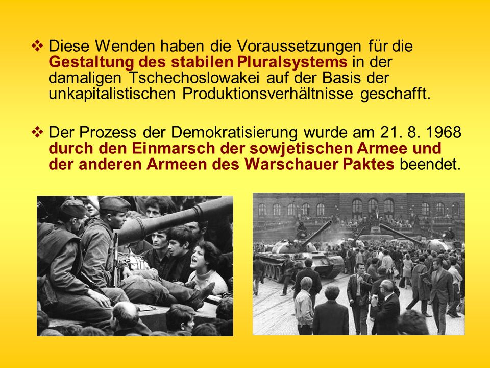 Diese Wenden haben die Voraussetzungen für die Gestaltung des stabilen Pluralsystems in der damaligen Tschechoslowakei auf der Basis der unkapitalistischen Produktionsverhältnisse geschafft.