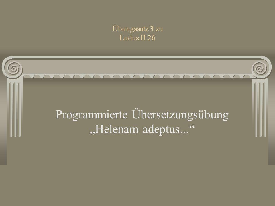 "Programmierte Übersetzungsübung ""Helenam adeptus..."