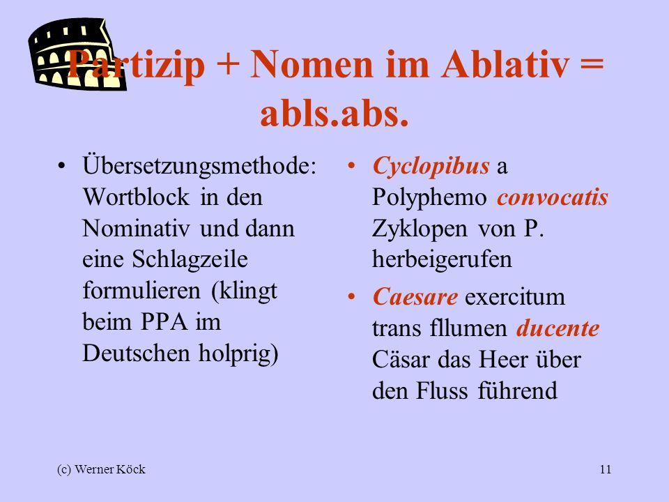 Partizip + Nomen im Ablativ = abls.abs.