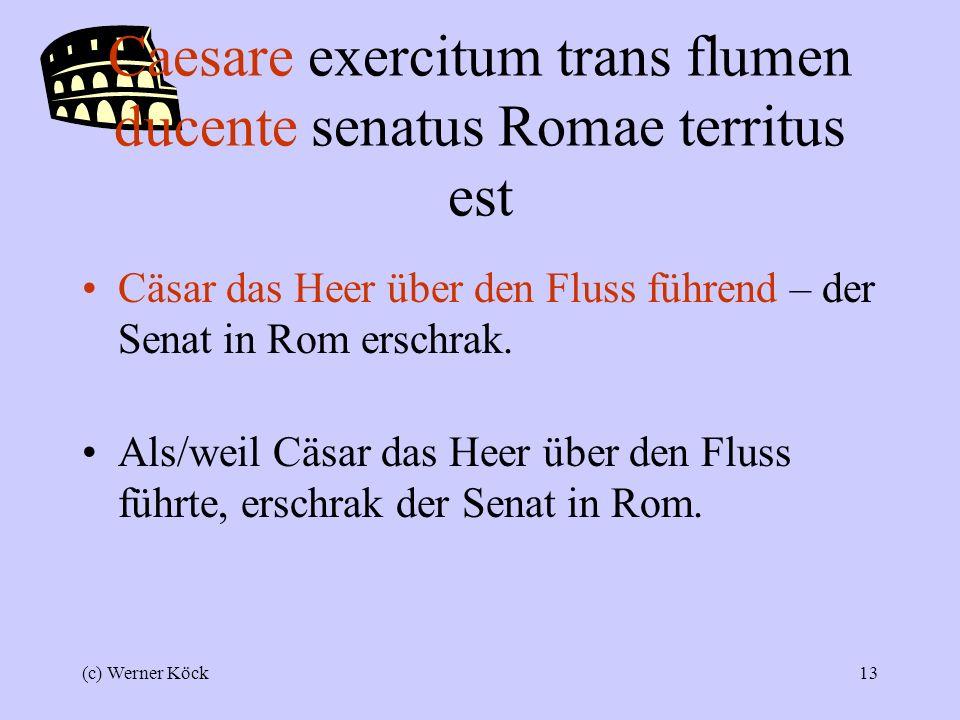 Caesare exercitum trans flumen ducente senatus Romae territus est