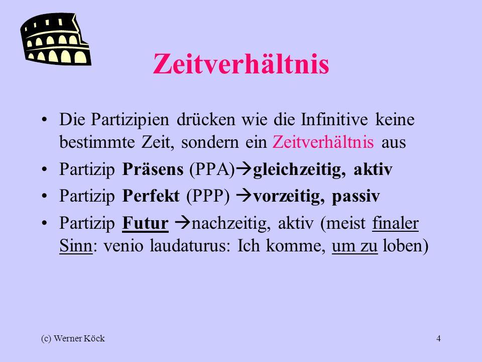 Zeitverhältnis Die Partizipien drücken wie die Infinitive keine bestimmte Zeit, sondern ein Zeitverhältnis aus.