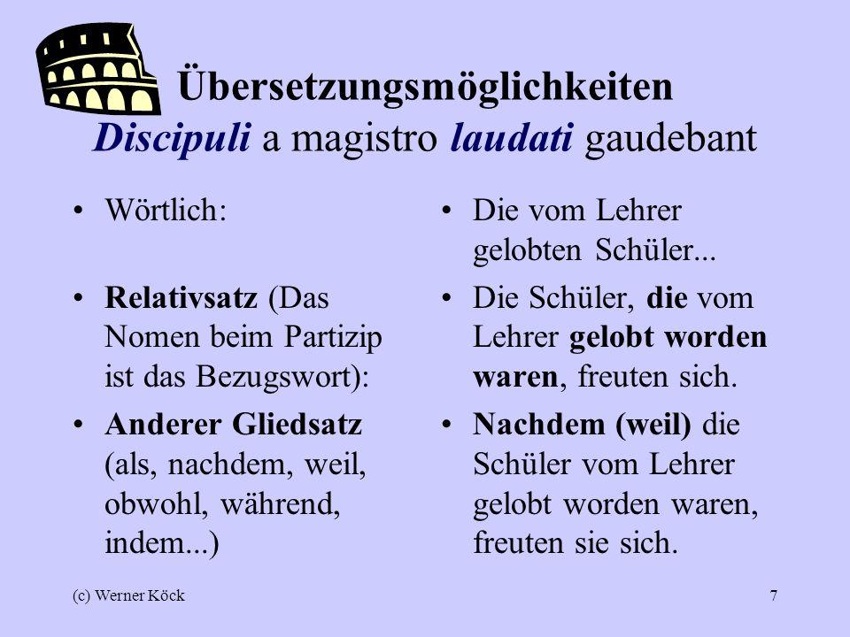 Übersetzungsmöglichkeiten Discipuli a magistro laudati gaudebant