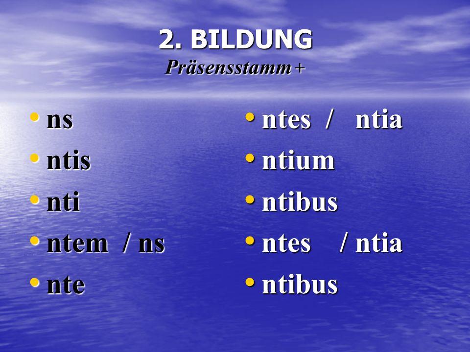 2. BILDUNG Präsensstamm +