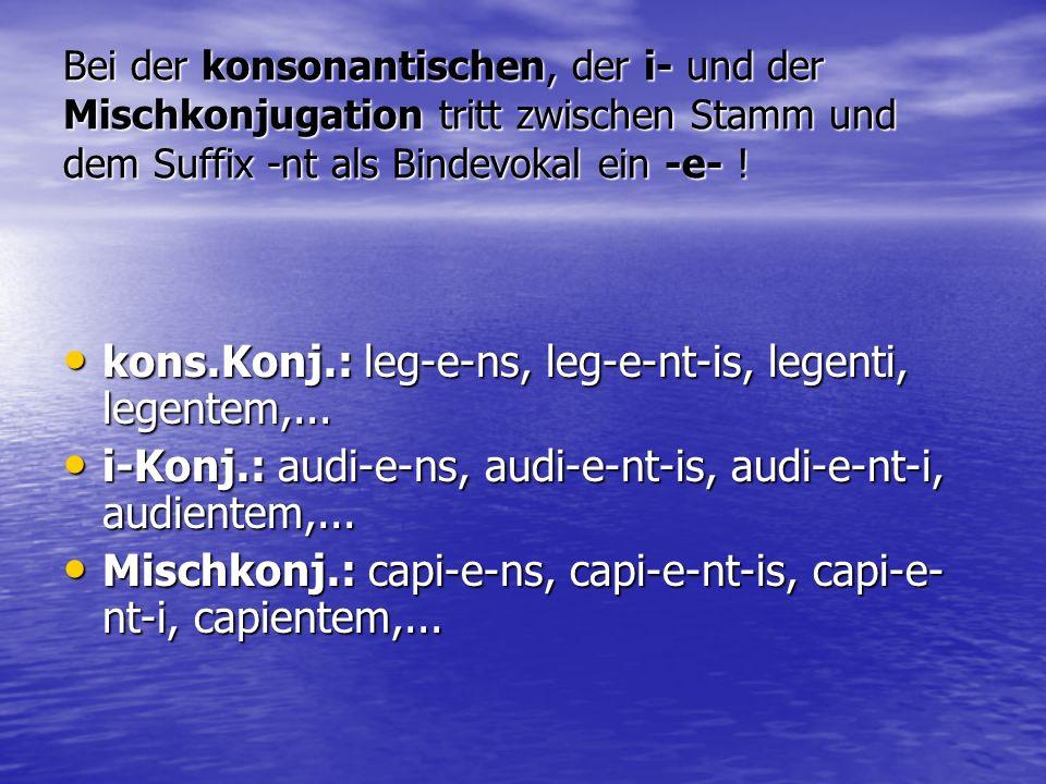 kons.Konj.: leg-e-ns, leg-e-nt-is, legenti, legentem,...