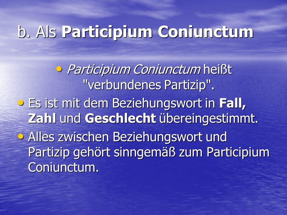 b. Als Participium Coniunctum