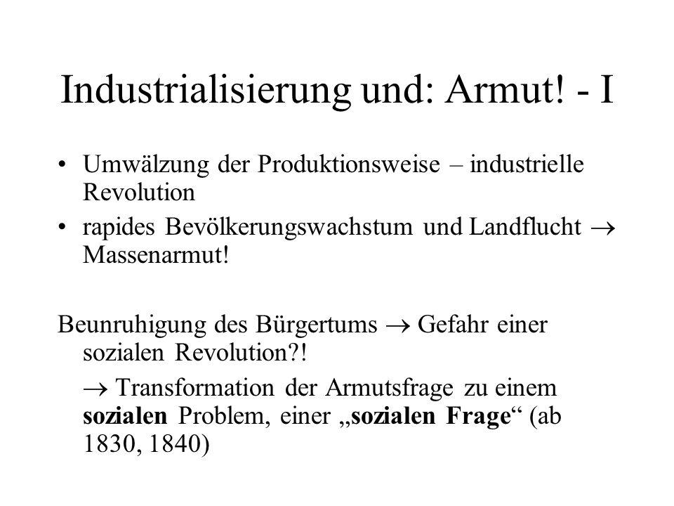 Industrialisierung und: Armut! - I