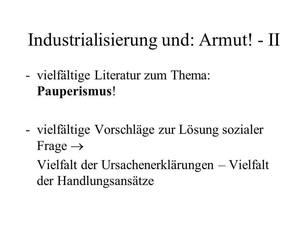 Industrialisierung und: Armut! - II