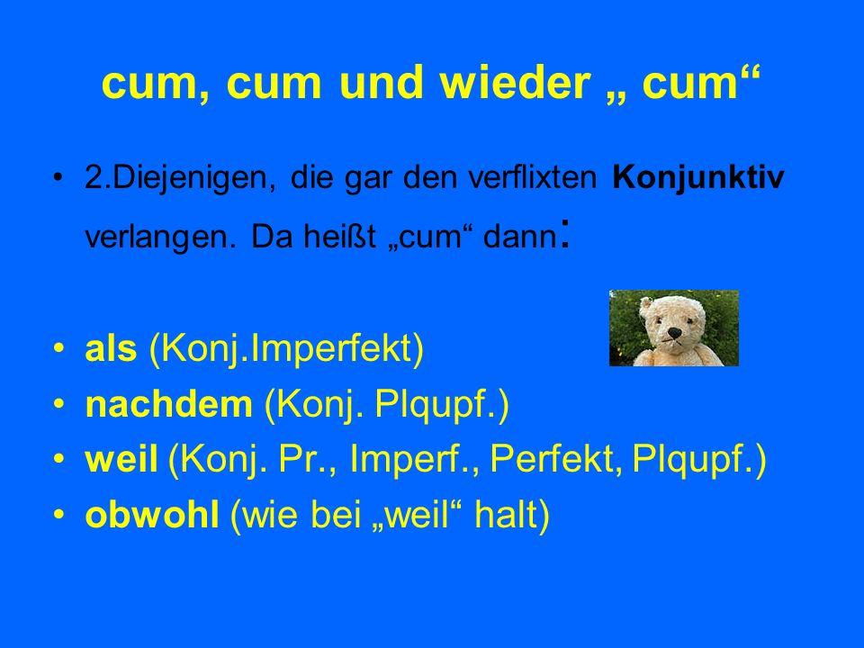 """cum, cum und wieder """" cum"""