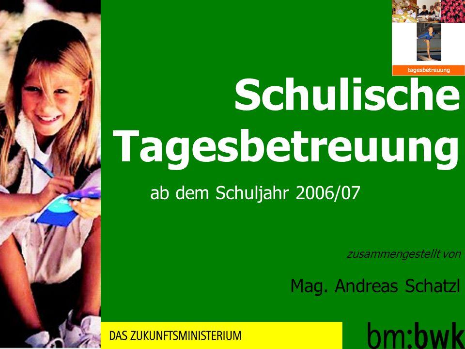 Schulische Tagesbetreuung ab dem Schuljahr 2006/07