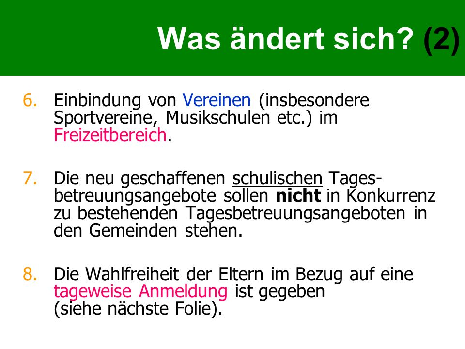 Was ändert sich (2) Einbindung von Vereinen (insbesondere Sportvereine, Musikschulen etc.) im Freizeitbereich.