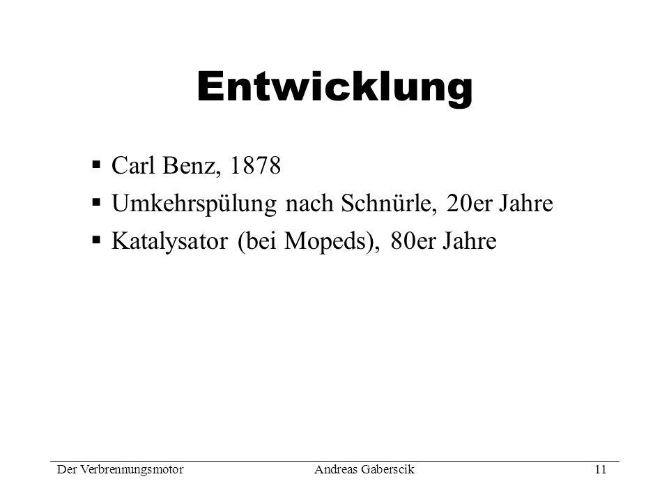 Entwicklung Carl Benz, 1878 Umkehrspülung nach Schnürle, 20er Jahre