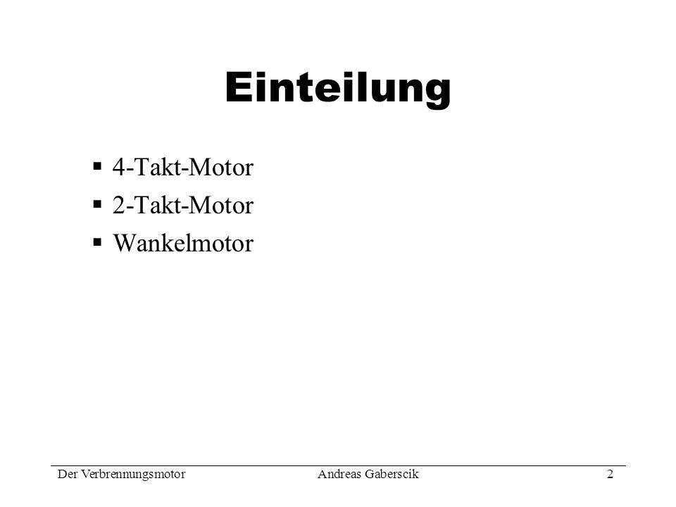 Einteilung 4-Takt-Motor 2-Takt-Motor Wankelmotor