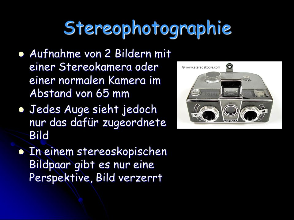 Stereophotographie Aufnahme von 2 Bildern mit einer Stereokamera oder einer normalen Kamera im Abstand von 65 mm.