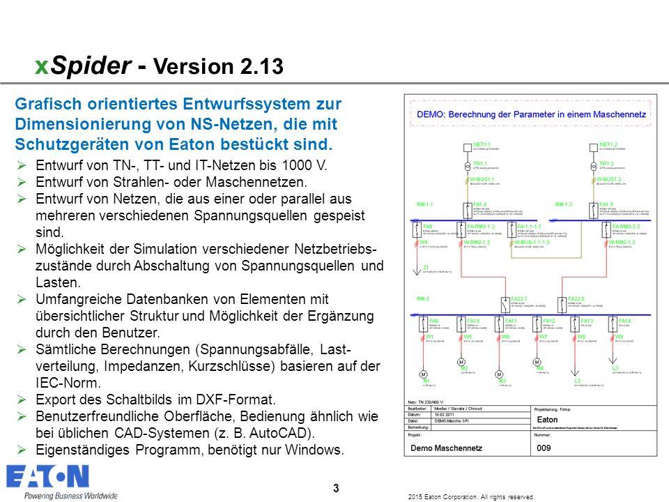 xSpider - Version 2.13 Grafisch orientiertes Entwurfssystem zur Dimensionierung von NS-Netzen, die mit Schutzgeräten von Eaton bestückt sind.