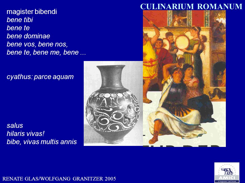 CULINARIUM ROMANUM magister bibendi bene tibi bene te bene dominae