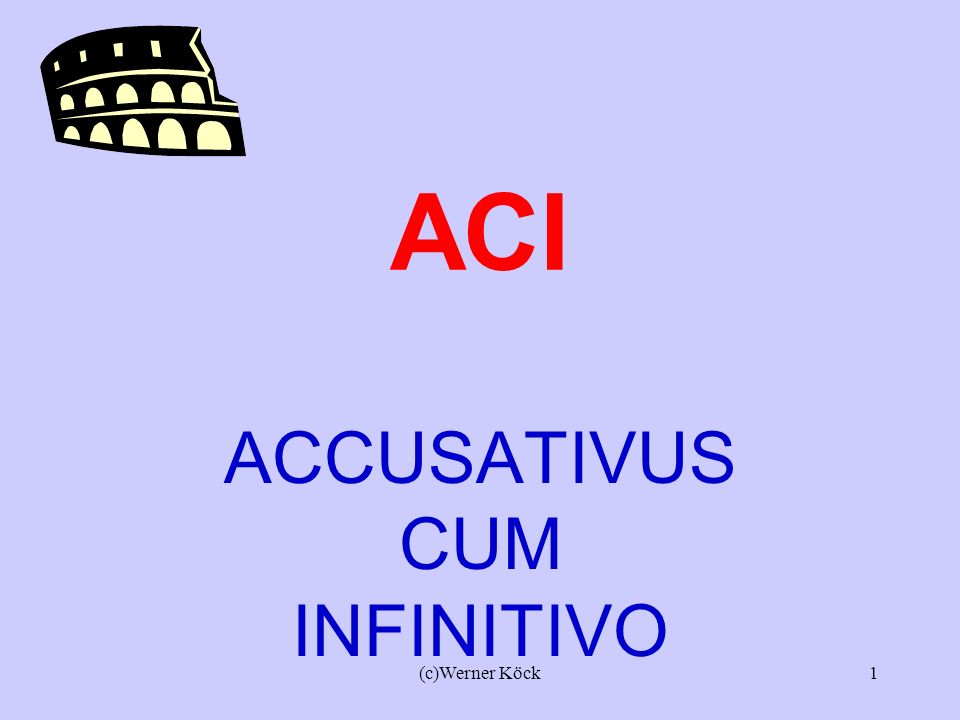 ACCUSATIVUS CUM INFINITIVO