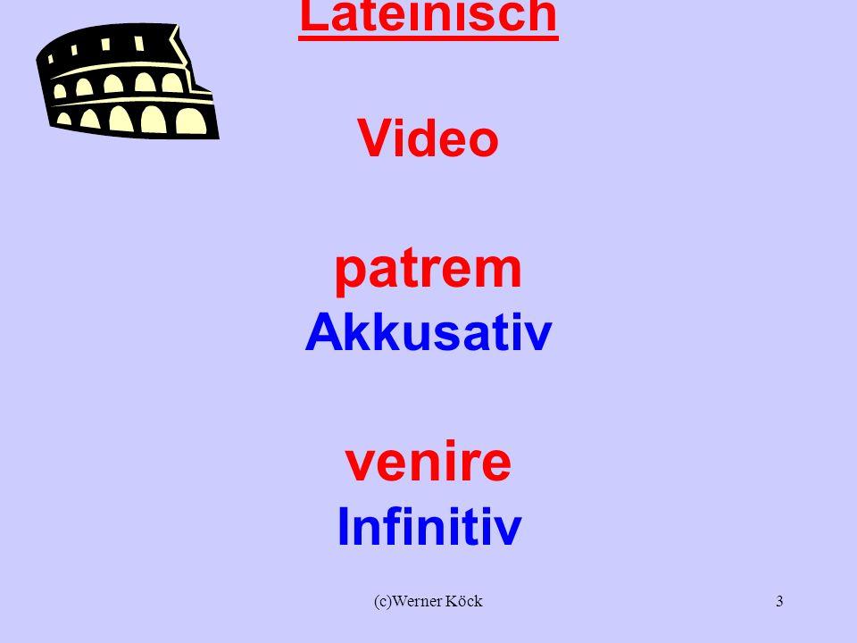 Lateinisch Video patrem Akkusativ venire Infinitiv