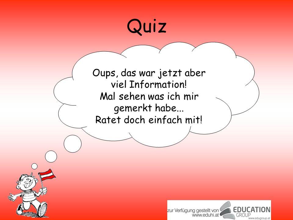 Quiz Oups, das war jetzt aber viel Information!