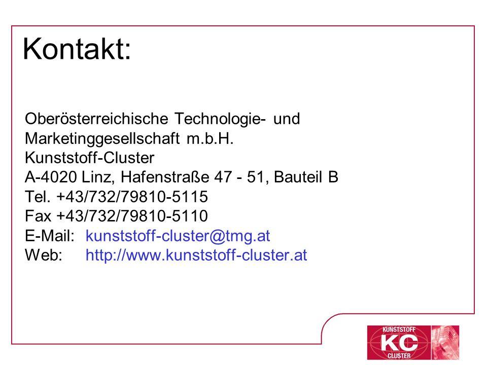 Kontakt: Oberösterreichische Technologie- und Marketinggesellschaft m.b.H. Kunststoff-Cluster. A-4020 Linz, Hafenstraße 47 - 51, Bauteil B.