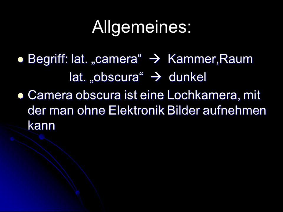 """Allgemeines: Begriff: lat. """"camera  Kammer,Raum"""