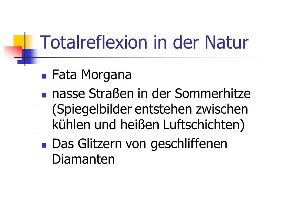 Totalreflexion in der Natur