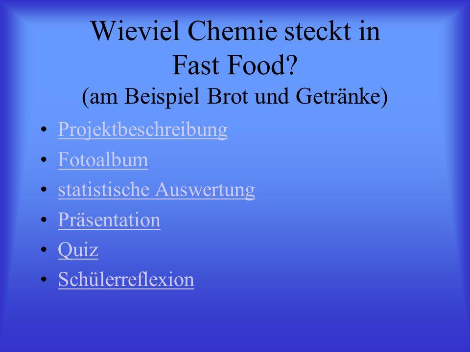 Wieviel Chemie steckt in Fast Food (am Beispiel Brot und Getränke)
