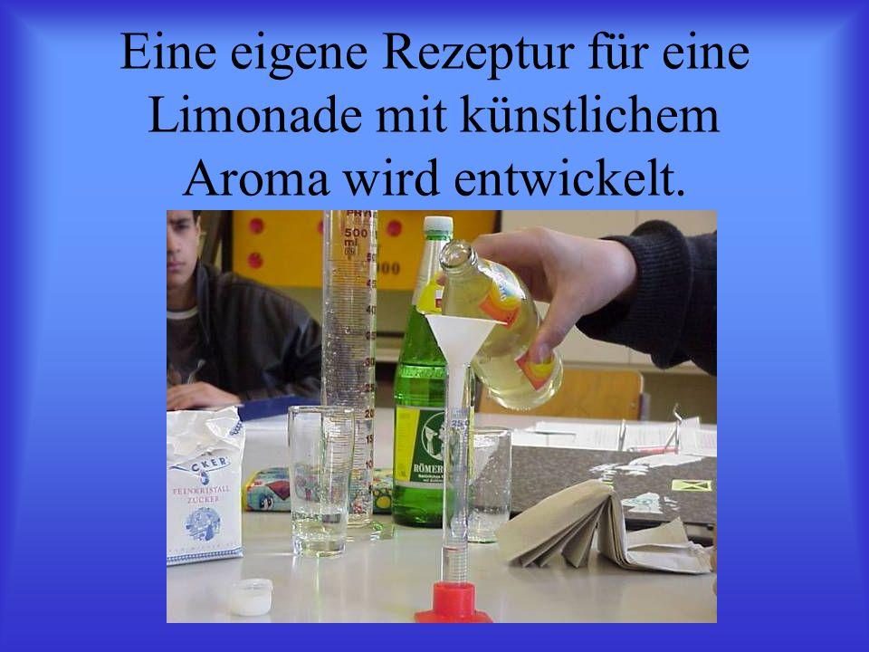 Eine eigene Rezeptur für eine Limonade mit künstlichem Aroma wird entwickelt.