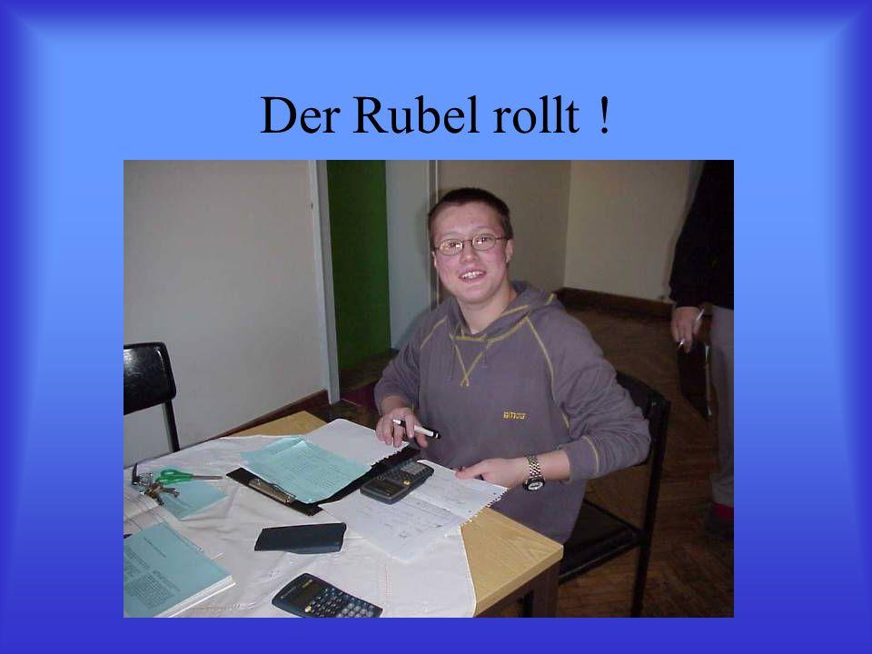 Der Rubel rollt !
