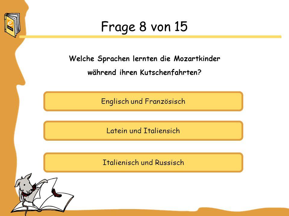 Frage 8 von 15 Welche Sprachen lernten die Mozartkinder
