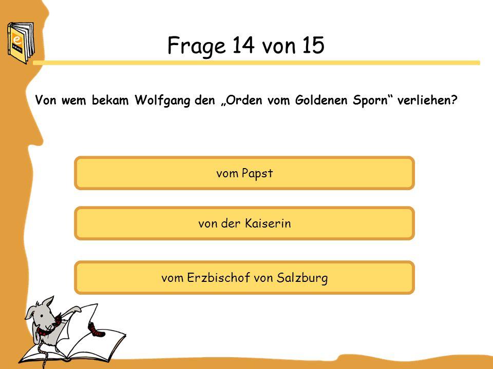 """Von wem bekam Wolfgang den """"Orden vom Goldenen Sporn verliehen"""