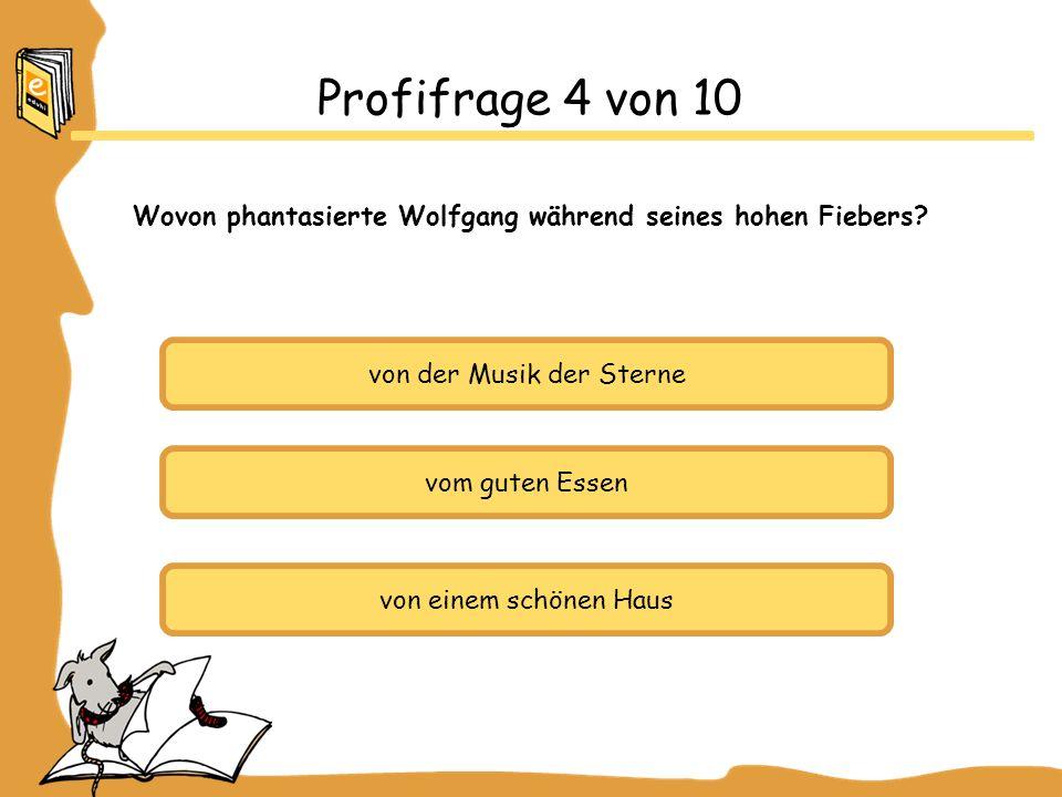 Wovon phantasierte Wolfgang während seines hohen Fiebers